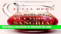 Read Books But Mama Always Put Vodka in Her Sangria!: Adventures in Eating, Drinking, and Making