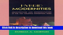 Download Book Hybrid Modernities: Architecture and Representation at the 1931 Colonial Exposition,