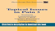 Read Book Topical Issues in Pain 5: Treatment Communication Return to Work Cognitive Behavioural