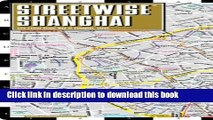 Download Streetwise Shanghai Map - Laminated City Center Street Map of Shanghai, China Free Books