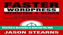 Read Faster WordPress Websites   Blogs: How to Increase Your Website s Performance   Speed