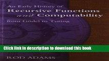 Download An Early History of Recursive Functions and Computability from Godel to Turing PDF Free