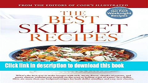Read Books The Best Skillet Recipes: A Best Recipe Classic E-Book Free