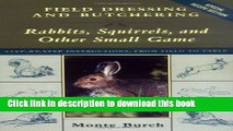 Read Field Dressing and Butchering Rabbits, Squirrels, and Other Small Game  Ebook Free