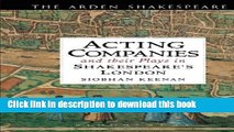 Read Acting Companies and their Plays in Shakespeare s London (Arden Shakespeare)  Ebook Free