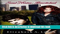 Download Soul Mates: Bewitched (Soul Mates Series) (Volume 2)  PDF Free
