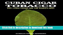 Read Cuban Cigar Tobacco: Why Cuban Cigars Are the World s Best  Ebook Free