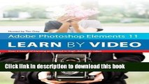 Read Adobe Photoshop Elements 11: Learn by Video 1st (first) Edition by video2brain, ., Grey, Tim