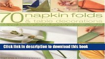 Read 70 Napkin Folds and Table Decorations  PDF Free