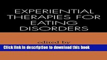 Read Book Experiential Therapies for Eating Disorders ebook textbooks