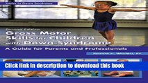 PDF Gross Motor Skills for Children with Down Syndrome: A Guide for Parents and Professionals  EBook