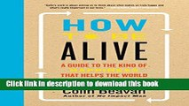 Read Book How to Be Alive: A Guide to the Kind of Happiness That Helps the World ebook textbooks