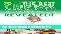 Read Book Kids Recipes:70 Of The Best Ever Big Book Of Recipes That All Kids Love....Revealed!