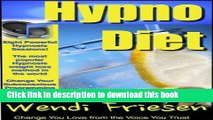 Read Book Hypnosis Diet, Wendi s Hypnosis for weight loss PLUS EIGHT audio hypnosis MP3s E-Book Free