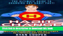 Read Book Habit: Habit Change Now! - The Ultimate Guide To Changing Any Habit Fast! - Change