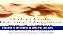 Download Book Perfect Girls, Starving Daughters: How the Quest for Perfection is Harming Young