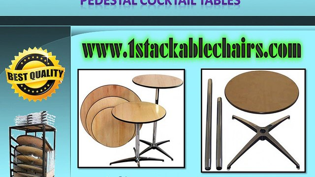 1stackablechairs.com Presenting Pedestal Cocktail Tables