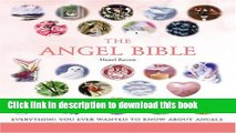 Download The Angel Bible: Everything You Ever Wanted to Know About Angels (The Godsfield Bible