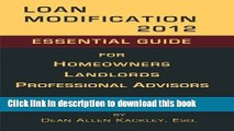 Read Loan Modification 2012: Essential Guide for Homeowners Landlords Professional Advisors Ebook
