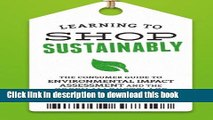 Read Learning to Shop Sustainably: The Consumer Guide to Environmental Impact Assessment and the