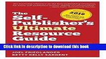 Read The Self-Publisher s Ultimate Resource Guide: Every Indie Author?s Essential Directory to