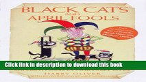 Read Book Black Cats and April Fools: Origins of Old Wives Tales and Superstitions in Our Daily