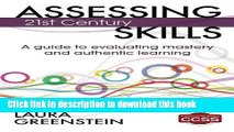 Read Books Assessing 21st Century Skills: A Guide to Evaluating Mastery and Authentic Learning