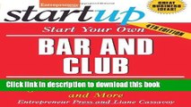 Read Start Your Own Bar and Club: Sports Bars, Nightclubs, Neighborhood Bars, Wine Bars, and More
