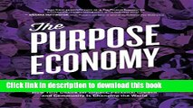 Read Books The Purpose Economy: How Your Desire for Impact, Personal Growth and Community Is