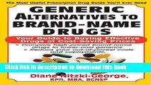 Read Generic Alternatives to Prescription Drugs: Your Guide to Buying Effective Drugs at