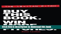 Download Books The Levitan Pitch. Buy This Book. Win More Pitches. Ebook PDF