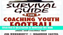 Read Books Survival Guide for Coaching Youth Football (Survival Guide for Coaching Youth Sports)