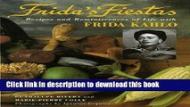 Read Frida s Fiestas: Recipes and Reminiscences of Life with Frida Kahlo  Ebook Online