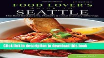 Download Food Lovers  Guide to® Seattle: The Best Restaurants, Markets   Local Culinary Offerings