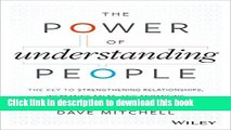Read Books The Power of Understanding People: The Key to Strengthening Relationships, Increasing