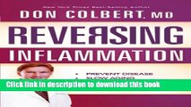 PDF Reversing Inflammation: Prevent Disease, Slow Aging, and Super-Charge Your Weight Loss  Read