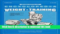 Read Book Encyclopedia of Weight Training: Weight Training for General Conditioning, Sport and