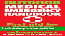 Download Outdoor Medical Emergency Handbook: First Aid for Travelers, Backpackers, Adventurers PDF