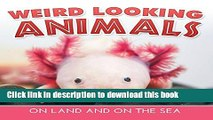 Download Book Weird Looking Animals On Land and On The Sea: Animal Encyclopedia for Kids -