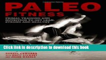 Read Paleo Fitness: A Primal Training and Nutrition Program to Get Lean, Strong and Healthy  Ebook