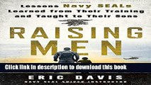 PDF Raising Men: Lessons Navy SEALs Learned from Their Training and Taught to Their Sons  EBook