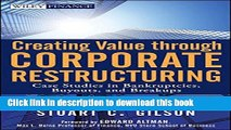 Read Books Creating Value Through Corporate Restructuring: Case Studies in Bankruptcies, Buyouts,