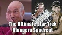 The Ultimate Star Trek Bloopers Supercut