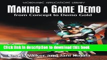 Download Making A Game Demo: From Concept To Demo Gold (Wordware Game Developer s Library)  PDF