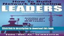 Read How To Build Network Marketing Leaders Volume Two: Activities and Lessons for MLM Leaders