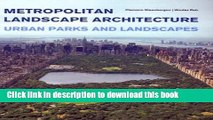 Read Book Metropolitan Landscape Architecture - Urban Parks And Landscapes ebook textbooks