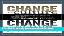 Read Change the Culture, Change the Game: The Breakthrough Strategy for Energizing Your