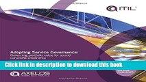 Read Adopting Service Governance: Governing Portfolio Value for Sound Corporate Citizenship PDF