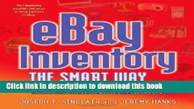 Download eBay Inventory the Smart Way: How to Find Great Sources and Manage Your Merchandise to