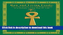 Download Books Raw And Living Foods:  The First Divine Act And Requirement Of A Holistic Living